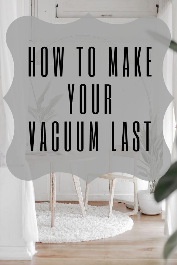 how to make your vacuum last graphic
