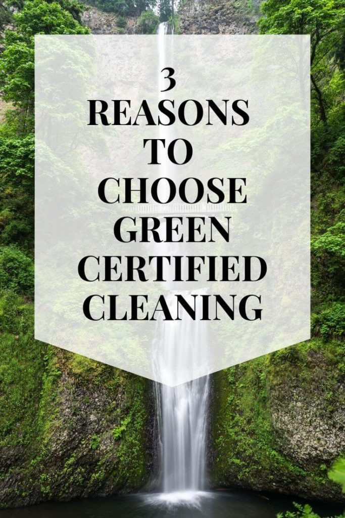 3 reasons to choose green certified cleaning graphic