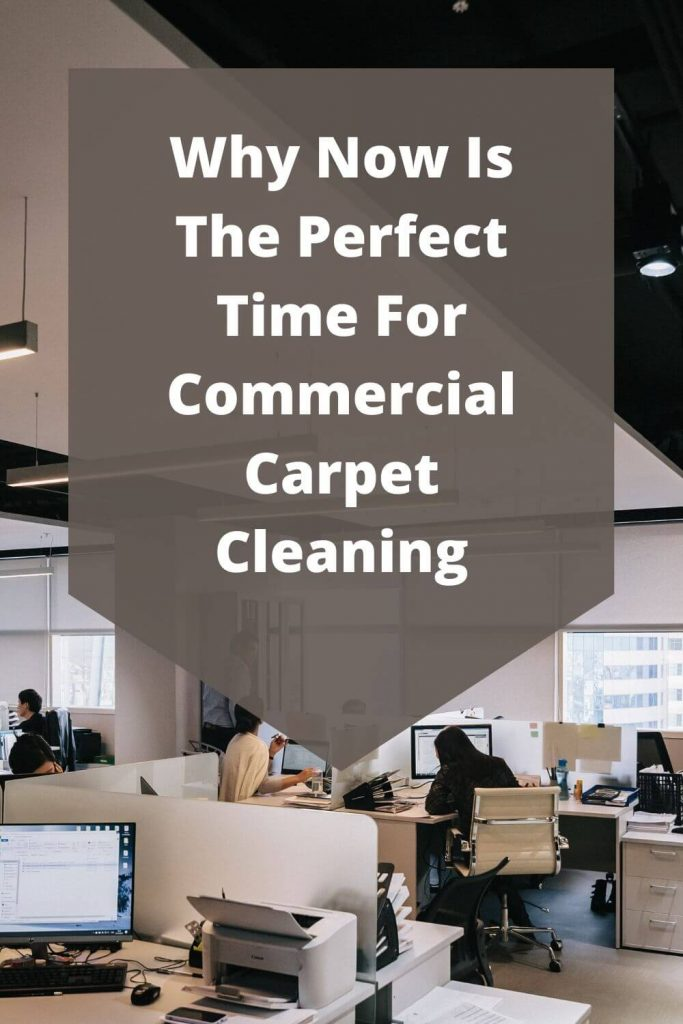 why now is the perfect time for commercial carpet cleaning graphic