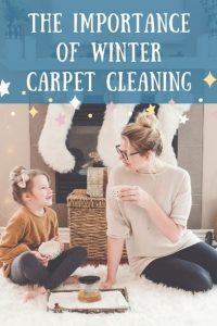 The Importance of Winter Carpet Cleaning